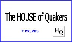 The HOUSE of QUAKERS